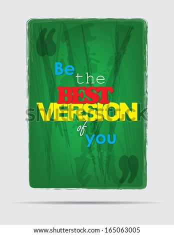 Be the best version of you. Motivational background. Typography poster. (EPS10 Vector)