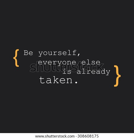 Be Yourself, Everyone Else is Already Taken. - Inspirational Quote, Slogan, Saying - Success Concept Design on Black Background - stock vector
