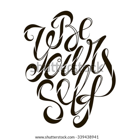 Be yourself motivation slogan modern lettering calligraphy - stock vector