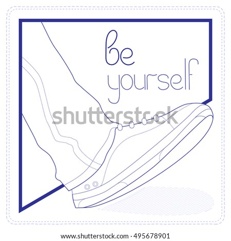 Be yourself. Vector illustration for a poster or print T-shirts and etc.