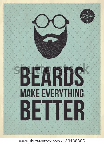 Beards make everything better - Hipster quote and face look hand drawn illustration on the vintage background with repeating geometric tiles of rhombuses - EPS10 - stock vector