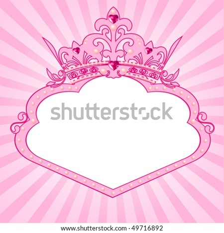 Beautiful background with crown frame for true princess - stock vector