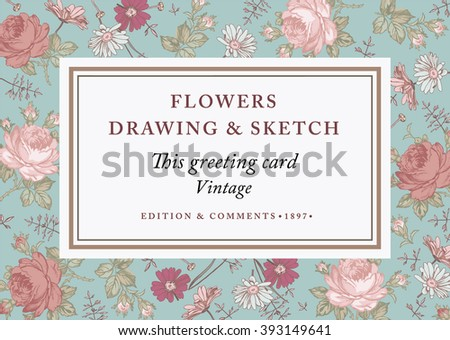 Beautiful baroque flowers. Vintage greeting card realistic blooming flowers. Invitation. Frame. Drawing, engraving. Freehand. Chamomile, Rose, wildflowers. Flora. Vector victorian style Illustration. - stock vector