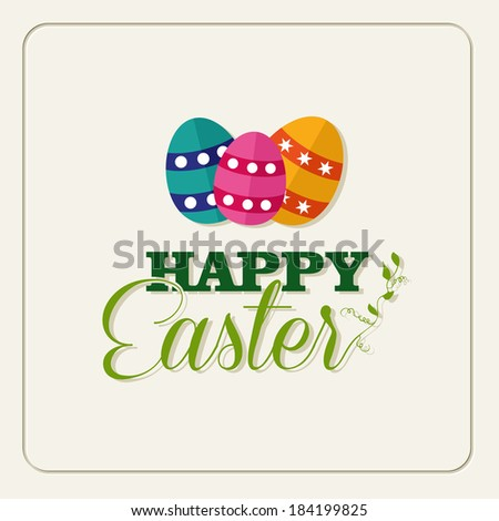 Beautiful Easter greeting card with colorful eggs. EPS10 vector file organized in layers for easy editing. - stock vector