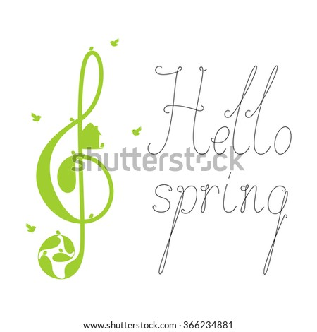 Beautiful green colored treble clef with floral elements, nesting box, birds and black colored calligraphic lettering Hello spring isolated on white background. Design element - stock vector