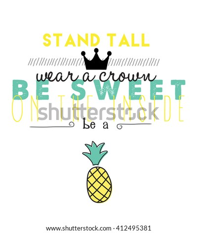Beautiful summer design , of a quote about pineapples - stock vector