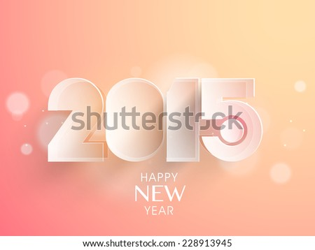 Beautiful text 2015 on shiny background, creative greeting card design for Happy New Year celebrations. - stock vector