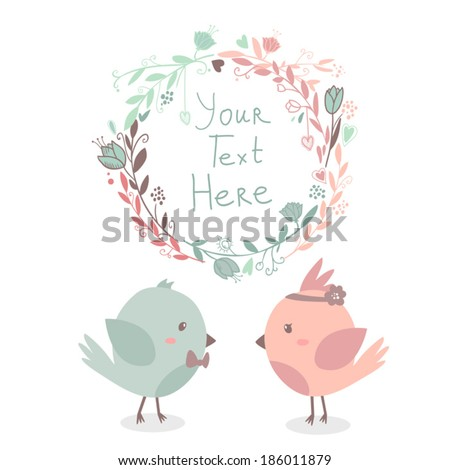 Beautiful vector cute greeting card with floral frame and birds in love together. Can be used  as invitation card for wedding,birthday and other holidays. With space for text - stock vector