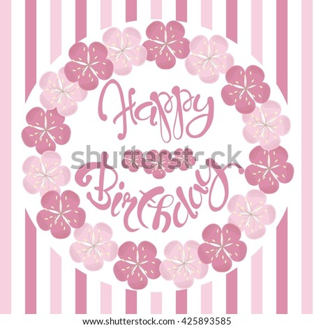Beautiful vintage floral Happy Birthday congratulation card, hand draw pink flowers, lettering, vector illustration - stock vector