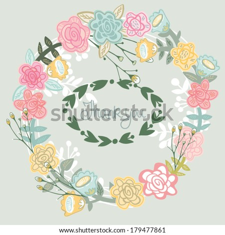 Beautiful vintage greeting card with floral wreath. Bright illustration, can be used as creating card, invitation card for wedding,birthday and other holiday and cute summer background. - stock vector