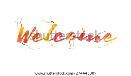 beautiful watercolor welcome typographic background, vector illustration - stock vector