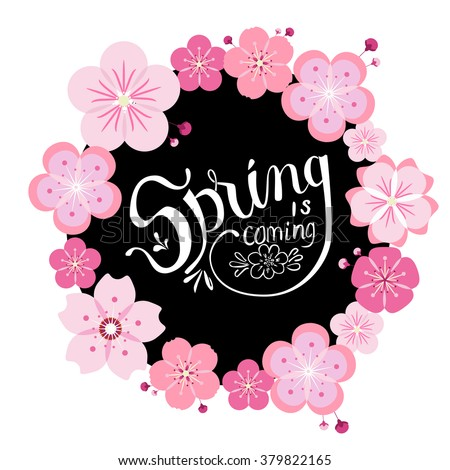 "Beautiful wreath with sakura flowers, black circle and white hand drawn lettering ""Spring is coming""."