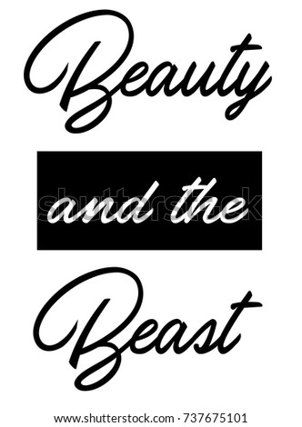 Beauty And The Beast Typography Slogan For Tshirt Apparels Tee Graphic Vector Print