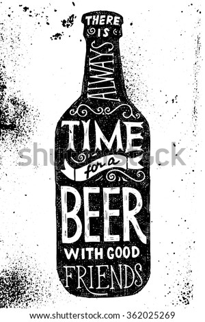 Beer bottle with type design - there is always time for a beer with good friends  - stock vector