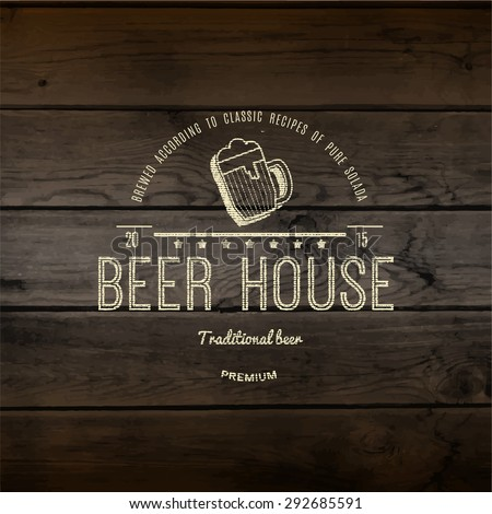 Beer house  badges logos and labels for any use, logo templates and design elements for beer house, bar, pub, brewing company, brewery, tavern, restaurant, on wooden background texture - stock vector