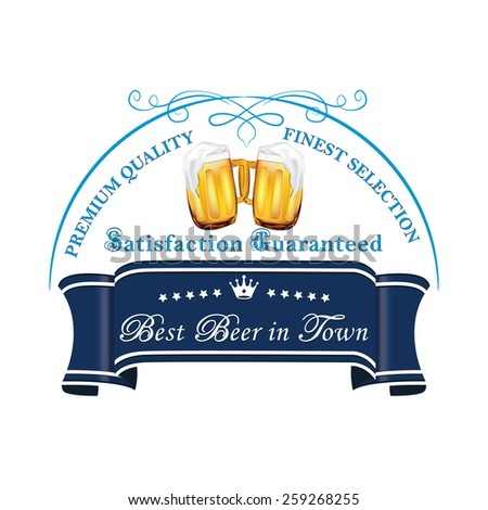 Beer label on a blue ribbon. Printable beer mugs vector - cold beer - premium quality - satisfaction guaranteed, on a elegant ribbon. CMYK ; all separated layers - stock vector