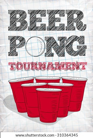 Beer pong tournament vector poster. Hand-drawn letters and red plastic cups in a notebook. - stock vector
