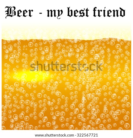 Beer with gas bubbles and foam,  background, vector  - stock vector