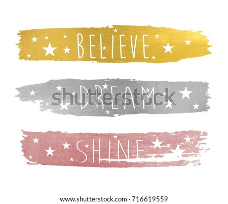 believe dream shine slogan and brush paint vector for girl t-shirt print design.