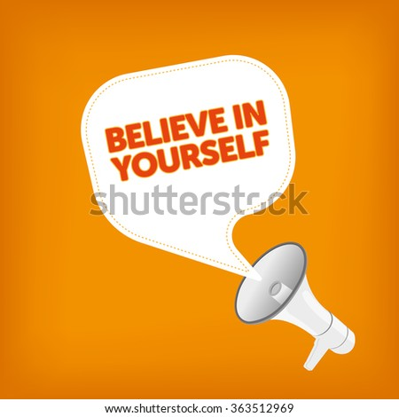 BELIEVE IN YOURSELF - stock vector