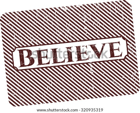 Believe rubber grunge stamp