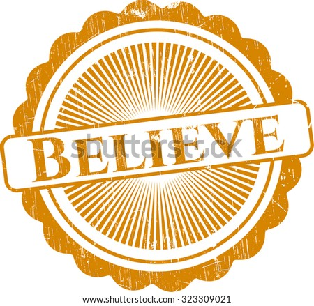 Believe rubber stamp with grunge texture - stock vector