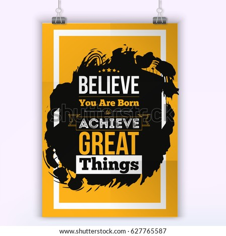 Believe You Are Born To Achieve Great Things. Inspirational Motivational  Quote About Self Confidence.