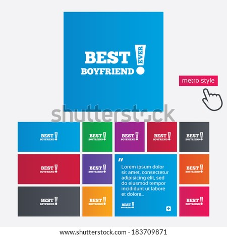 Best boyfriend ever sign icon. Award symbol. Exclamation mark. Metro style buttons. Modern interface website buttons with hand cursor pointer. Vector