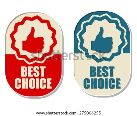 best choice and thumb up signs, two elliptic flat design labels with symbols, business concept, vector