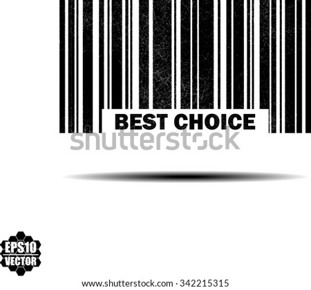 Best choice - black barcode grunge rubber stamp design isolated on white background. Vintage texture. Vector illustration