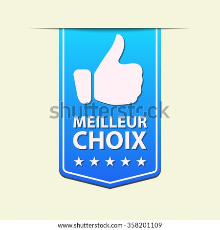 Best Choice blue ribbon label. The French text. Vector illustration.