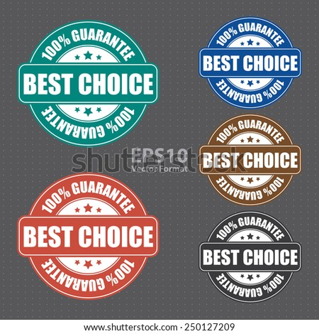 best choice 100% guarantee icon, tag, label, badge, sign, sticker, vector format - stock vector