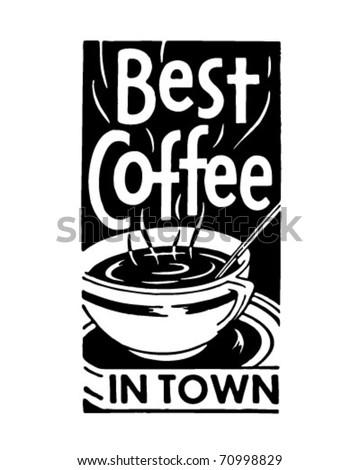 Best Coffee In Town 2 - Retro Ad Art Banner - stock vector