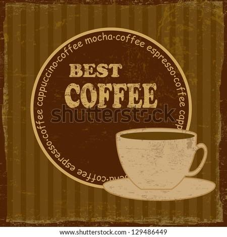 Best coffee vintage retro grunge poster, vector illustrator - stock vector
