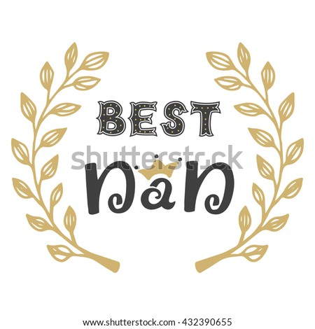 Best Dad. Hand lettering. Greeting inscription Father's Day. - stock vector