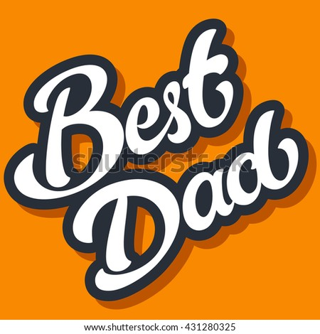 Best Dad handwritten lettering vector design illustration. Happy Fathers Day
