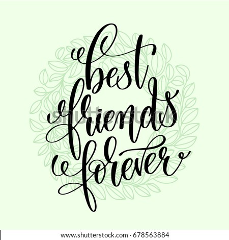Best Friends Forever Handwritten Lettering Positive Quote Motivational And Inspirational Phrase Calligraphy Vector Illustration
