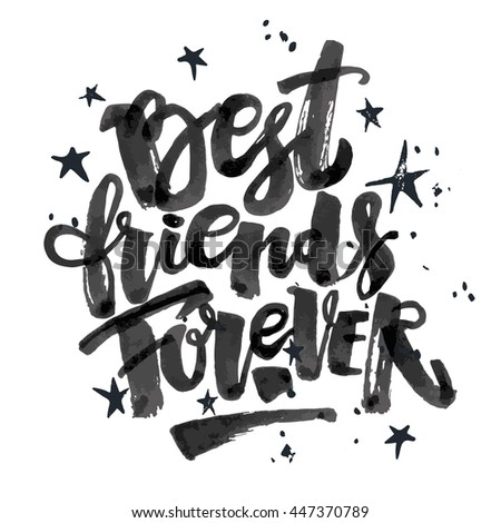 Best friends forever. Lettering motivation poster. Ink artistic modern brush calligraphy print. Handdrawn trendy design for a logo, greeting cards, invitations, banners, t-shirts. - stock vector