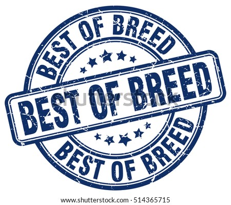 best of breed stamp.  blue round best of breed grunge vintage stamp. best of breed
