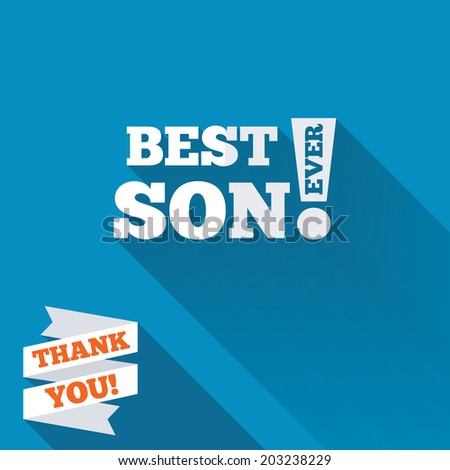 Best son ever sign icon. Award symbol. Exclamation mark. White flat icon with long shadow. Paper ribbon label with Thank you text. Vector