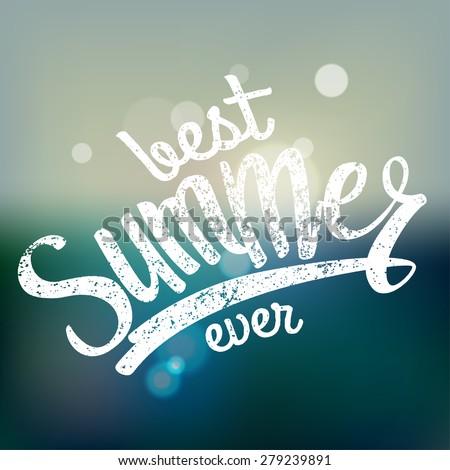 best summer ever. handwriting calligraphy. vector illustration - stock vector