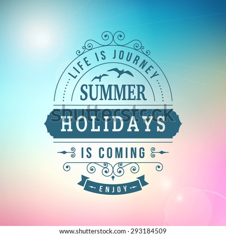 best Summer holidays coming curl poster on sun blurred vector background - stock vector