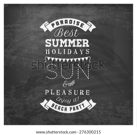 Best Summer Holidays - Sun and Pleasure  Vector Calligraphy Design in Vintage style on Chalkboard - stock vector