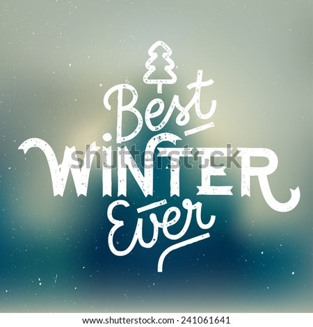 best winter ever background greeting card - stock vector
