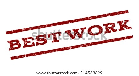 Best Work watermark stamp. Text tag between parallel lines with grunge design style. Rubber seal stamp with dirty texture. Vector dark red color ink imprint on a white background.
