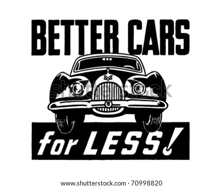 Better Cars For Less - Retro Ad Art Banner - stock vector