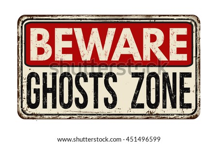 Beware ghosts zone vintage rusty metal sign on a white background, vector illustration - stock vector
