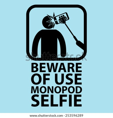 Beware of use monopod selfie - stock vector