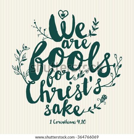 Bible lettering. Christian art. We are fools for Christ sake 1 Corinthians 4:10 - stock vector