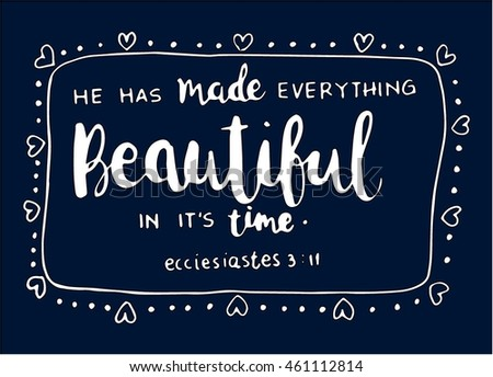 Bible Quote.He Has Made Everything Beautiful. Love Frame Hand Lettered Quote.  Bible